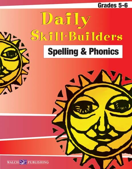 Daily Skill-Builders Spelling and Phonics Grades 5-6 from Walch Publishing
