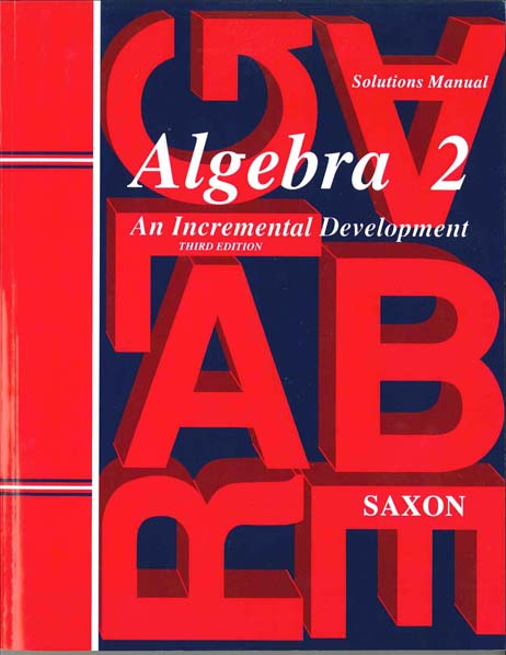 Algebra 2 Solutions Manual Third Edition from Saxon Math