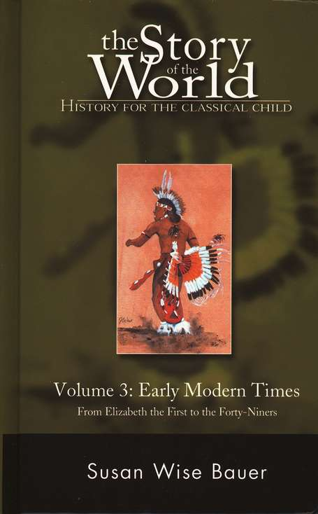 Story of the World: Volume III Early Modern Times Text Book from Peace Hill Press