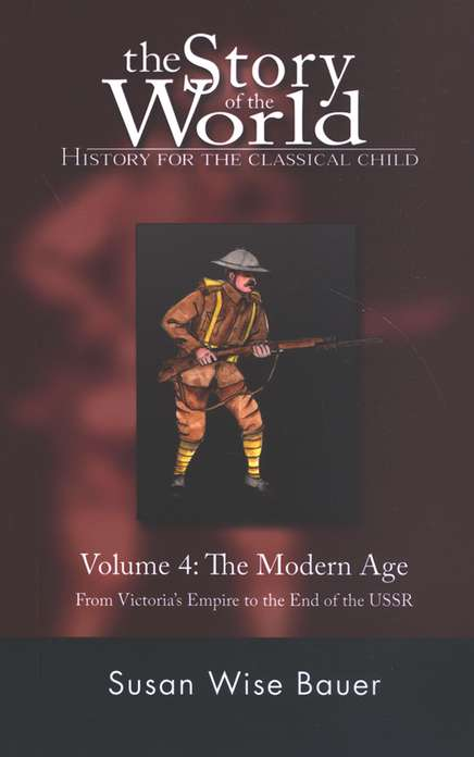 Story of the World: Volume IV The Modern Age Textbook from Peace Hill Press