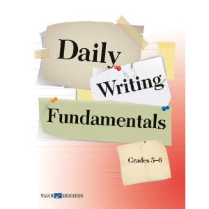 Daily Writing Fundamentals Grades 5-6 from Walch Publishing