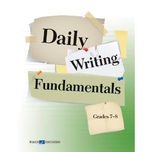 Daily Writing Fundamentals Grades 7-8 from Walch Publishing