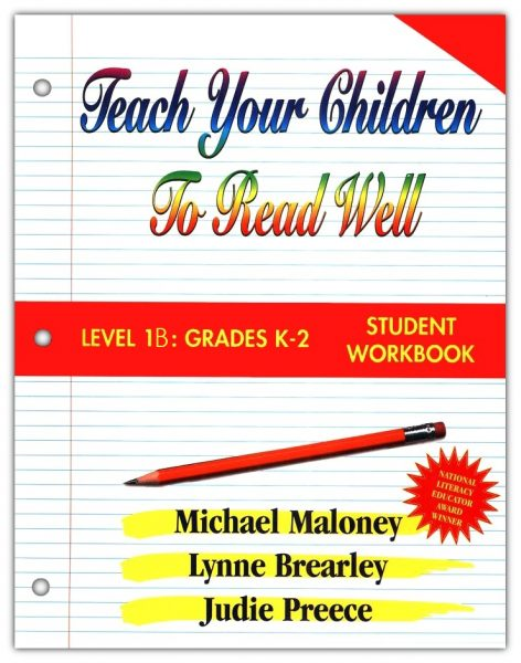 1B: Grade K-2 Student Workbook from Teach Your Children to Read Well Press