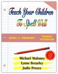 Spelling Level 1: Primary Student Workbook from Teach Your Children to Read Well Press