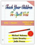 Spelling Level 1: Primary Instructor's Manual from Teach Your Children to Spell Well Press