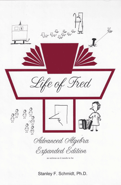 Life of Fred: Advanced Algebra Expanded Edition from Polka Dot Publishing