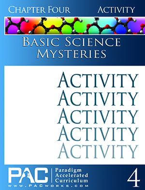 Basic Science Mysteries Chapter 4 Activities from Paradigm Accelerated Curriculum