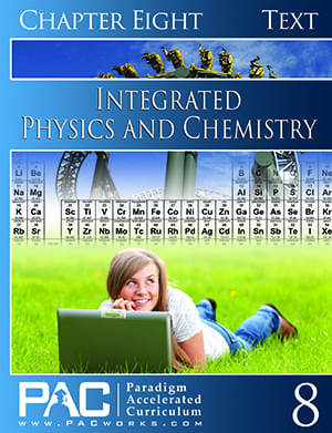 Integrated Physics and Chemistry Chapter 8 Text from Paradigm Accelerated Curriculum