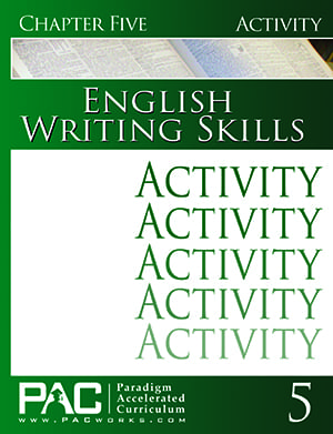 English III: Writing Skills Chapter 5 Activities from Paradigm Accelerated Curriculum