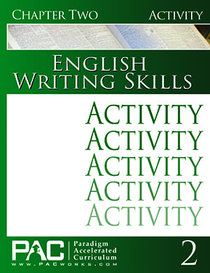 English III: Writing Skills Chapter 2 Activities from Paradigm Acclerated Curriculum