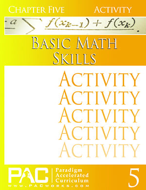 Basic Math Skills Chapter 5 Activities from Paradigm Accelerated Curriculum