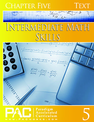 Intermediate Math Skills Chapter 5 Text from Paradigm Accelerated Curriculum