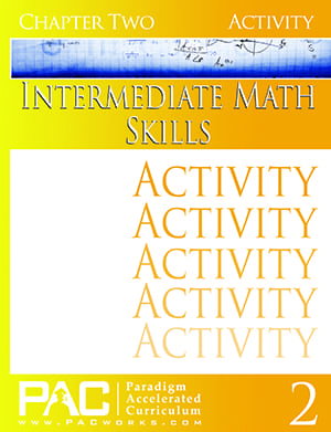 Intermediate Math Skills Chapter 2 Activities from Paradigm Accelerated Curriculum